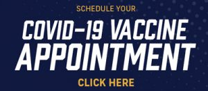 Click here to schedule a COVID-19 Vaccination appointment for the first dose.